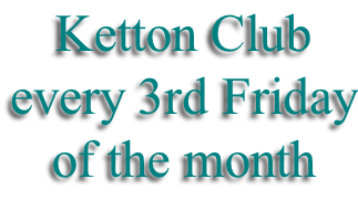 Ketton Club every 3rd Friday of the month